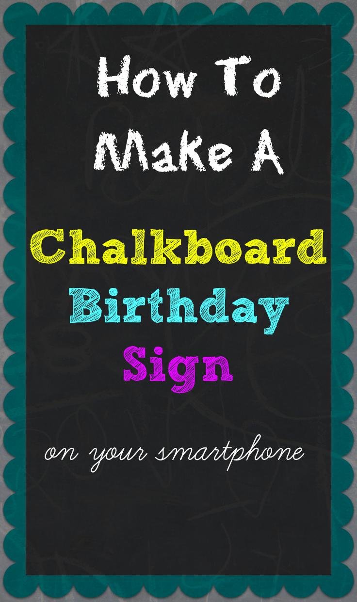 1st Birthday Chalkboard Sign Template Free Inspirational How to Make A Chalkboard Birthday Sign Your Smartphone