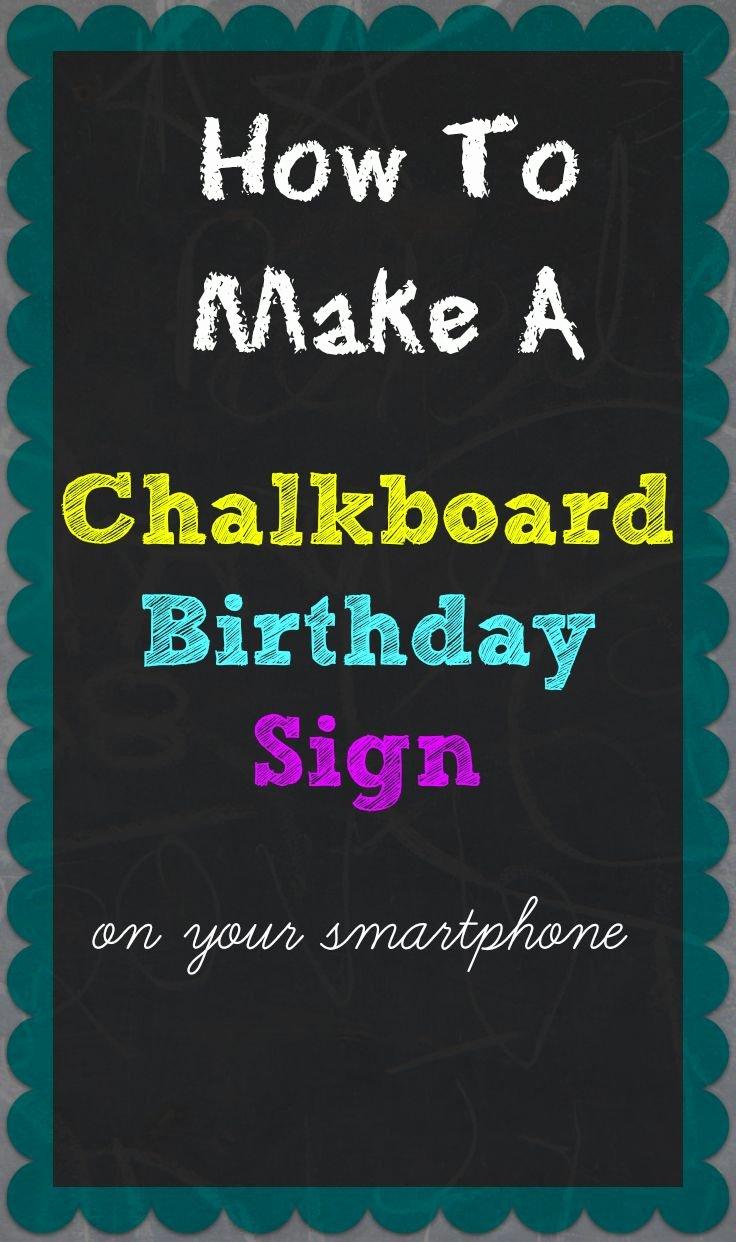 1st Birthday Chalkboard Sign Template Free Unique How to Make A Chalkboard Birthday Sign Your Smartphone