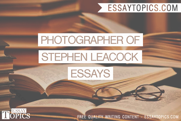 Animal Testing Essay Titles New 50 Grapher Stephen Leacock Essays topics Titles
