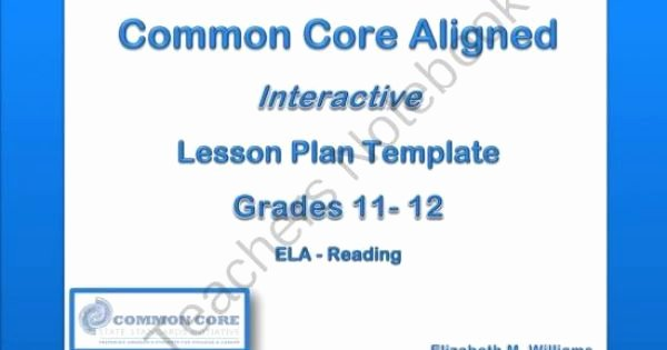 Ccss Lesson Plan Templates Inspirational High School Grades 11 and 12 Ela Lesson Plan Templates