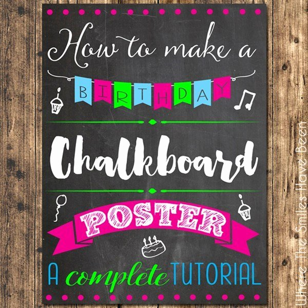 Chalkboard Birthday Sign Template Unique How to Make A Birthday Chalkboard Poster