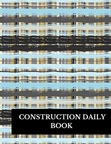 Contractors Daily Log Book Awesome Construction Daily Book 8 5 Inches by 11 Inches