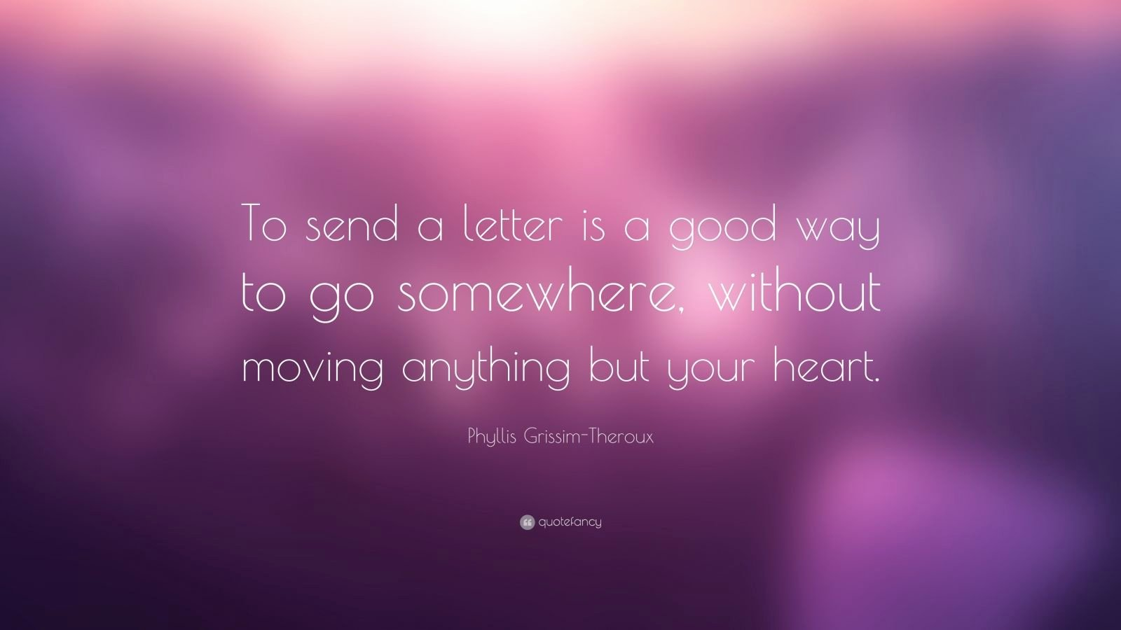 "Einstein Letter to Phyllis Best Of Phyllis Grissim theroux Quote ""to Send A Letter is A Good"