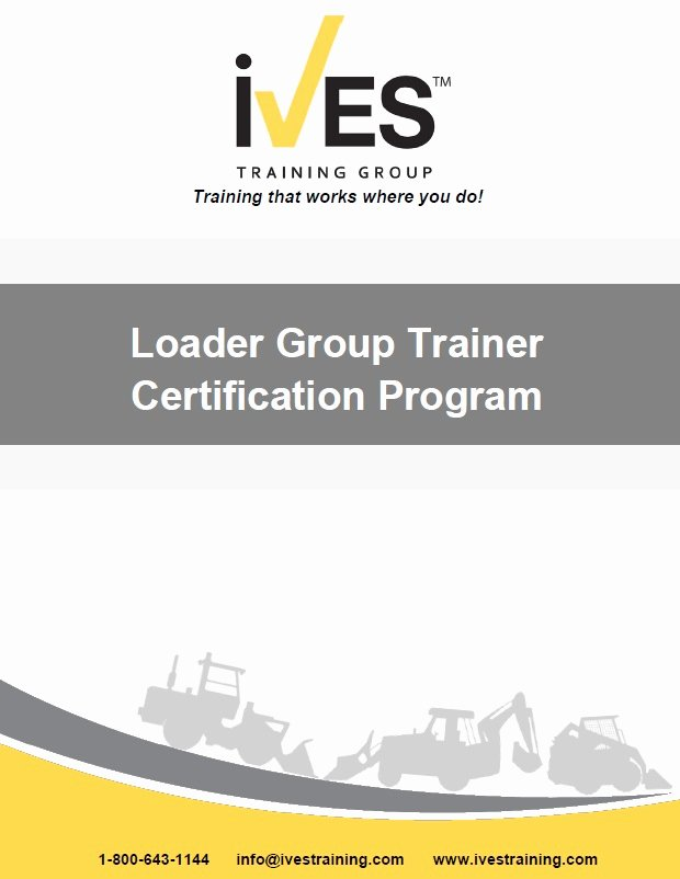 Equipment Operator Certification Card Template Best Of Loader Group Trainer Certification · Ives Training Group