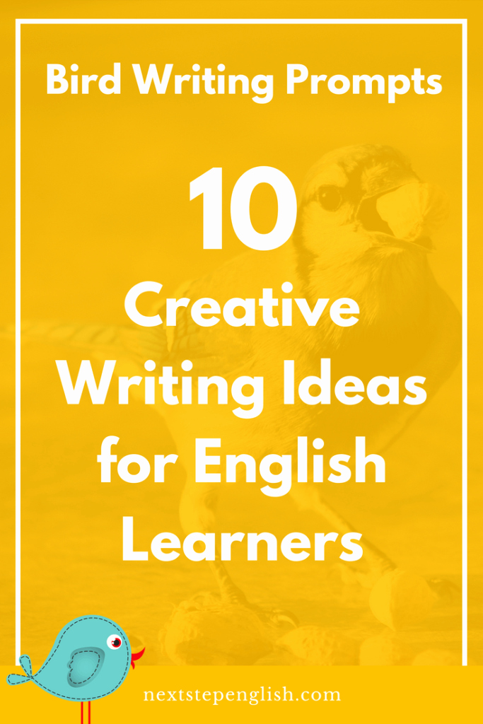 Esl Writing Prompts with Pictures Beautiful Bird Writing Prompts 10 Creative Writing Ideas for