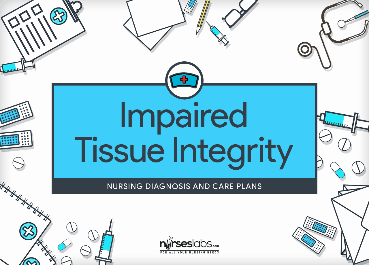 Examples Of Nursing Care Plans for Constipation Unique Impaired Tissue Skin Integrity – Nursing Diagnosis