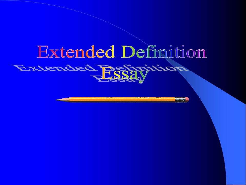Extended Definition Of Love Elegant Extended Definition Essay Ppt