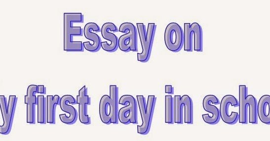 First Day Of College Essay Beautiful Essay and Letter Writing Short Essay On My First Day In