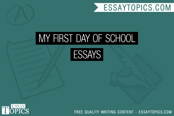 First Day Of College Essay Luxury 50 My First Day School Essays topics Titles