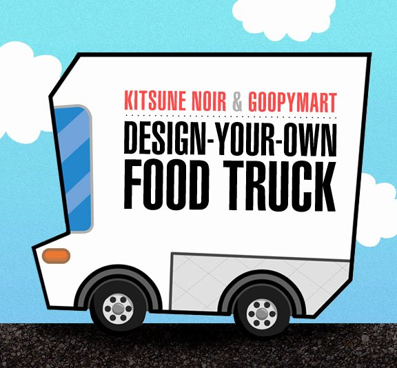 Food Truck Layout Template Unique Kitsune Noir & Goopymart Design Your Own Food Truck
