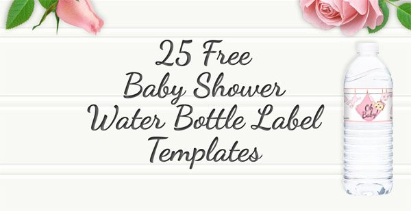 Free Water Bottle Label Template Baby Shower Elegant Free Printable 25 Baby Shower Water Bottles Labels