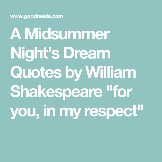 Informative Speeches About Dreams New Best 25 Midsummer Night S Dream Quotes Ideas On Pinterest