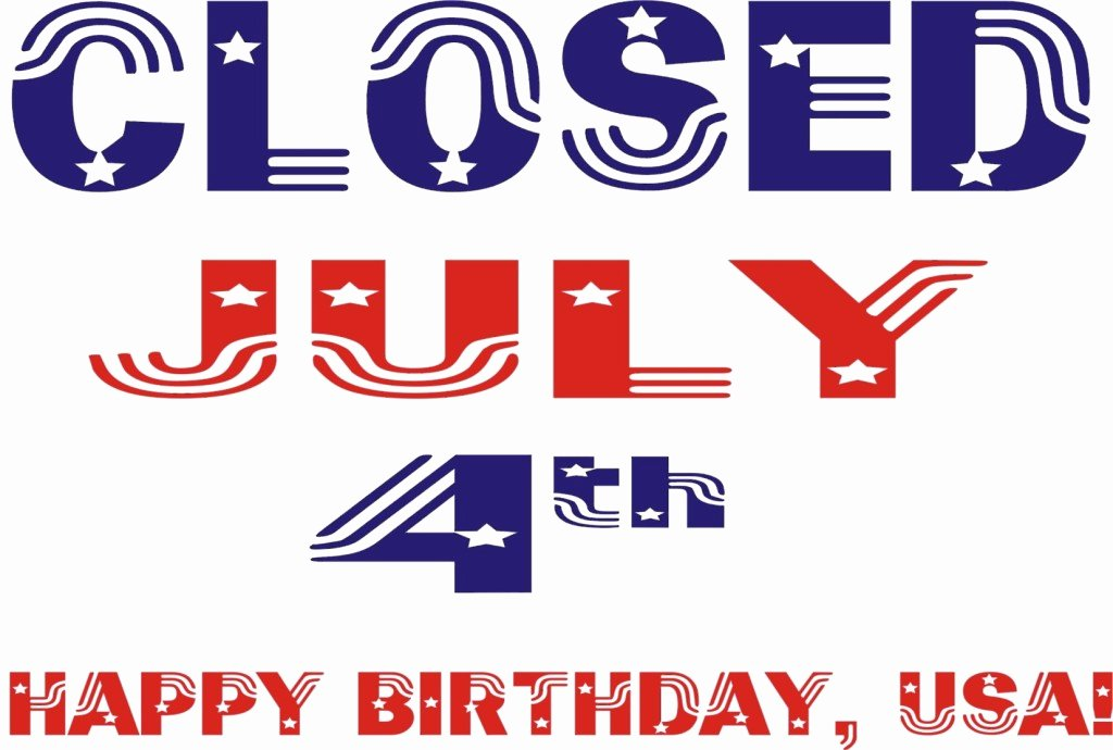Office Closed Sign Template Luxury 4th Of July Closing Niece Lumber