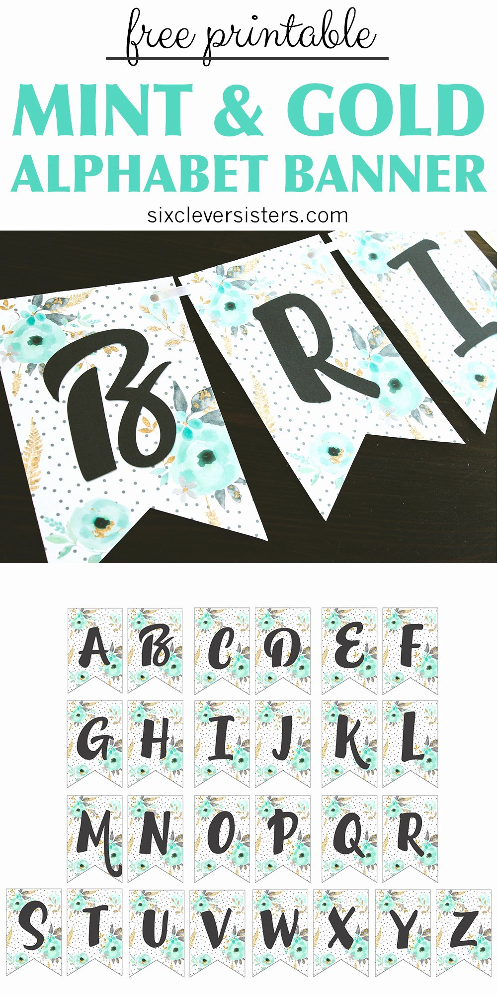 Printable Letter Banners Awesome Free Printable Alphabet Banner Mint& Gold Six Clever