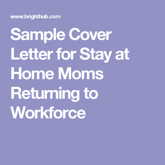 Reentering the Workforce Resume Examples Best Of Sample Cover Letter for Stay at Home Moms Returning to