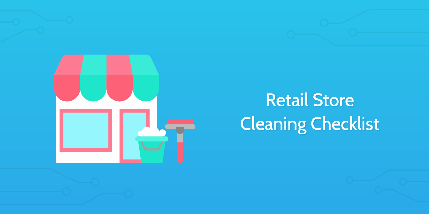Retail Store Cleaning Checklist Unique 6 Retail Process Checklists to Slash Running Costs