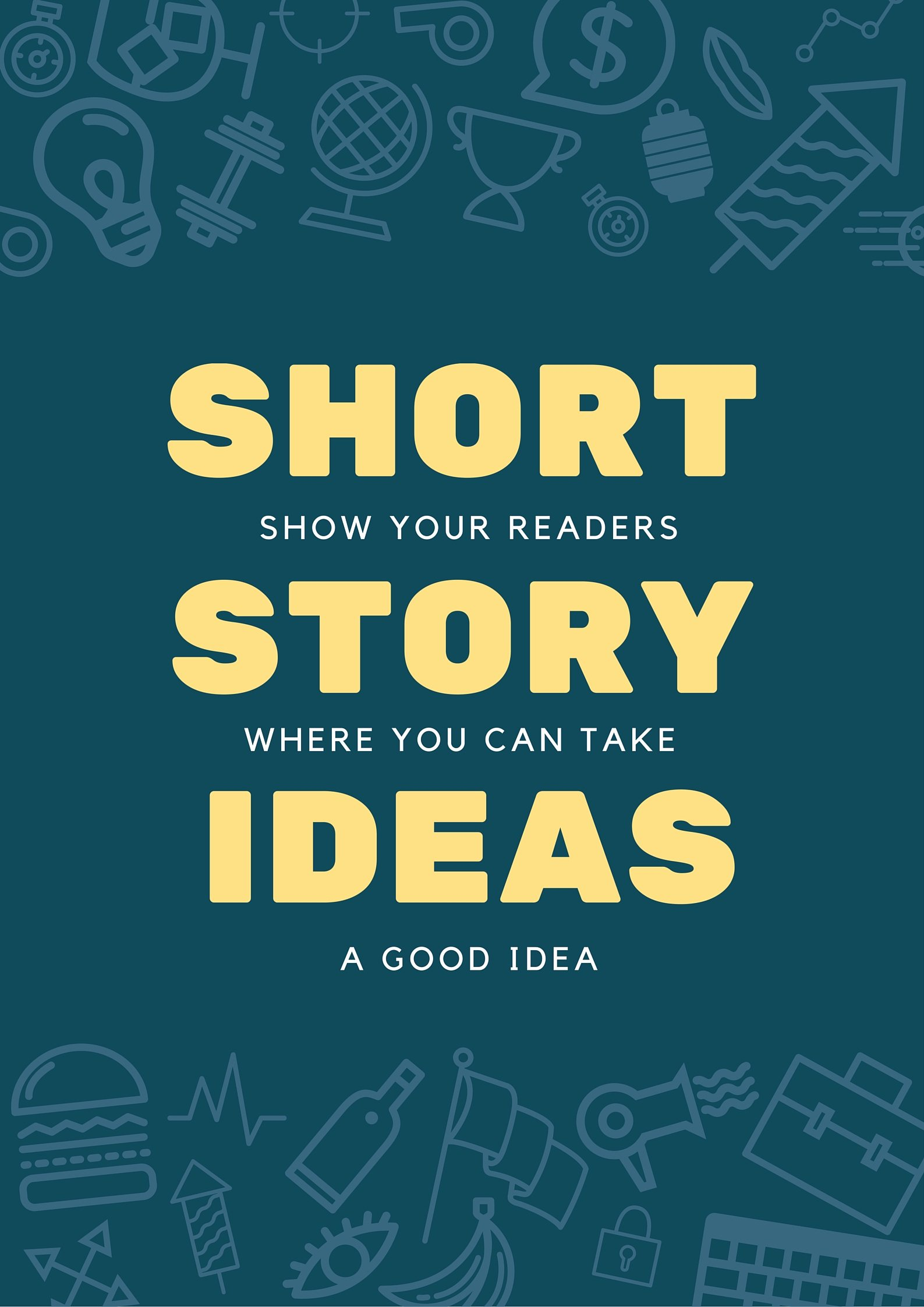 Short Story Essay Ideas Fresh 72 Short Story Ideas to Supercharge Your Writing Bookfox