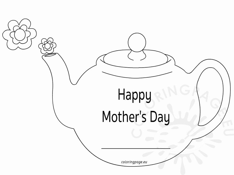 Teapot Template Printable New Mother's Day Teapot Card – Coloring Page