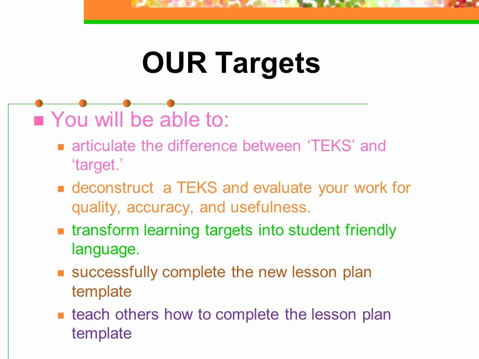 Teks Lesson Plan Template Best Of Deconstructing Teks Into Achievable Learning Tar S Ppt