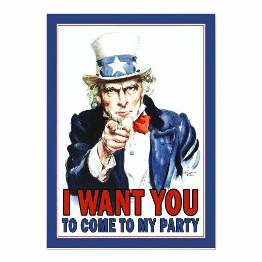 Uncle Sam Wants You Template Inspirational Uncle Sam I Want You Party Invitation